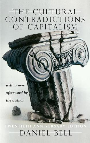 The Cultural Contradictions Of Capitalism: 20th Anniversary Edition (Paperback)