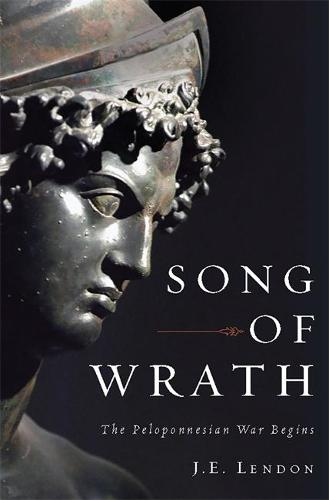 Song of Wrath: The Peloponnesian War Begins (Hardback)