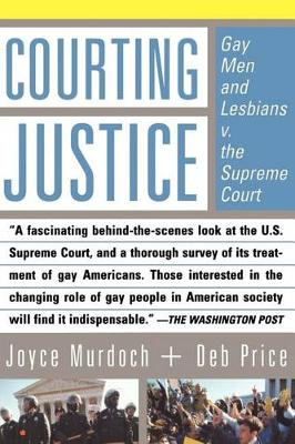 Courting Justice: Gay Men And Lesbians V. The Supreme Court (Paperback)