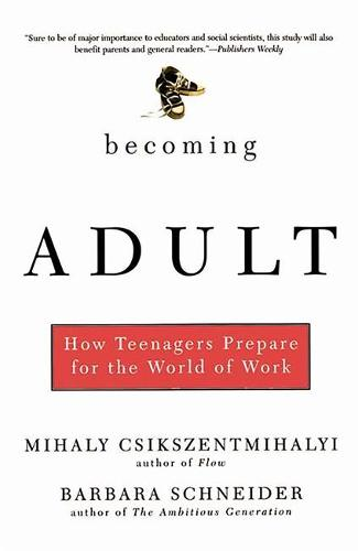 Becoming Adult: How Teenagers Prepare For The World Of Work (Paperback)