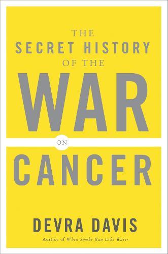 The Secret History of the War on Cancer (Paperback)