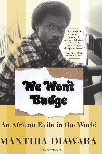 We Won't Budge: An African Exile in the World (Paperback)