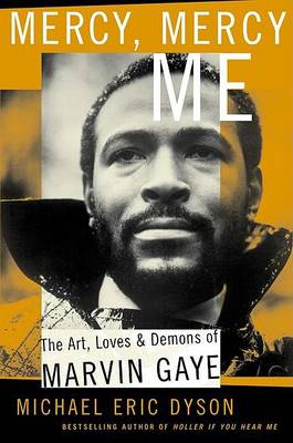 Mercy, Mercy Me: The Art, Loves and Demons of Marvin Gaye (Paperback)