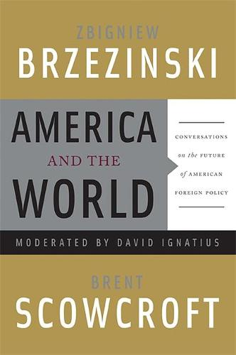 America and the World: Conversations on the Future of American Foreign Policy (Paperback)