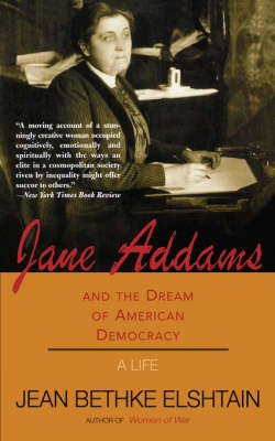 Jane Addams And The Dream Of American Democracy (Paperback)