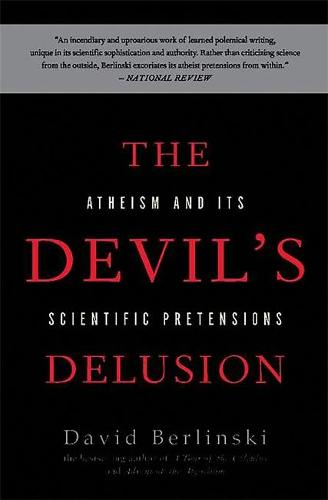 The Devil's Delusion: Atheism and its Scientific Pretensions (Paperback)