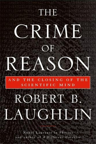 The Crime of Reason: And the Closing of the Scientific Mind (Paperback)