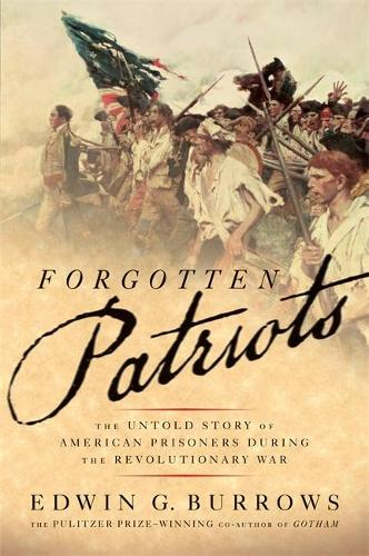 Forgotten Patriots: The Untold Story of American Prisoners During the Revolutionary War (Paperback)