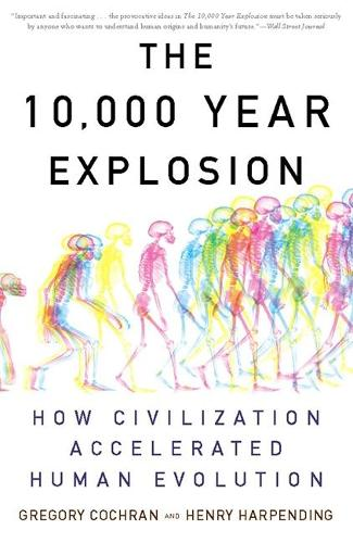 The 10,000 Year Explosion: How Civilization Accelerated Human Evolution (Paperback)