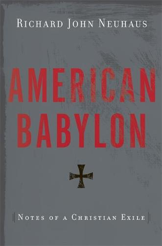American Babylon: Notes of a Christian Exile (Paperback)