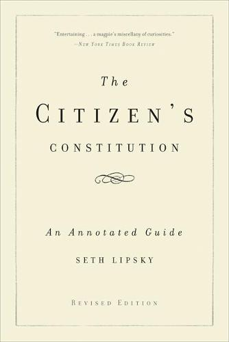 The Citizen's Constitution: An Annotated Guide (Paperback)