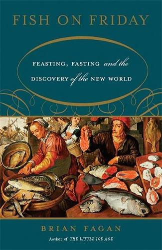 Fish on Friday: Feasting, Fasting, and the Discovery of the New World (Paperback)