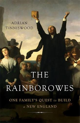 The Rainborowes: One Family's Quest to Build a New England (Hardback)
