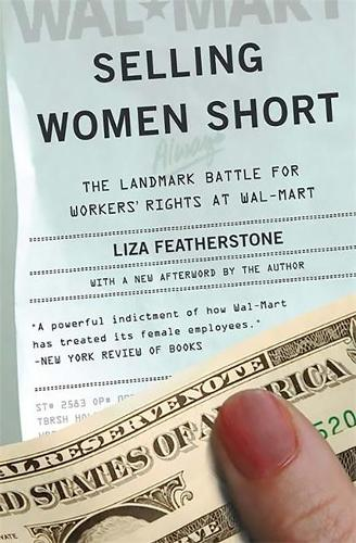 Selling Women Short: The Landmark Battle for Workers' Rights at Wal-Mart (Paperback)