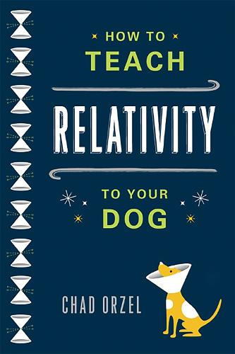 How to Teach Relativity to Your Dog (Paperback)