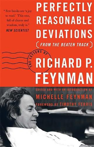 Perfectly Reasonable Deviations from the Beaten Track: The Letters of Richard P. Feynman (Paperback)