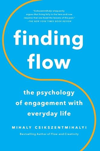 Finding Flow: The Psychology Of Engagement With Everyday Life (Paperback)