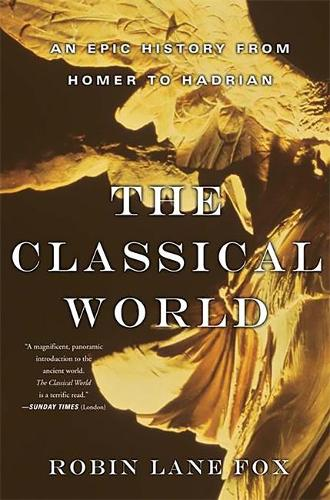 The Classical World: An Epic History from Homer to Hadrian (Paperback)
