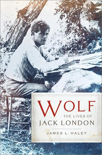 Wolf: The Lives of Jack London (Paperback)