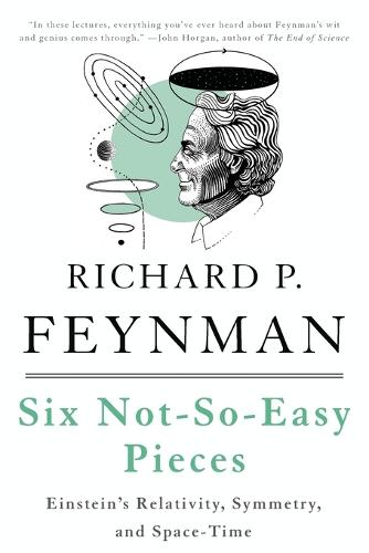 Six Not-So-Easy Pieces: Einstein's Relativity, Symmetry, and Space-Time (Paperback)