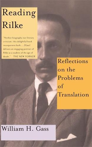 Reading Rilke Reflections On The Problems Of Translations (Paperback)