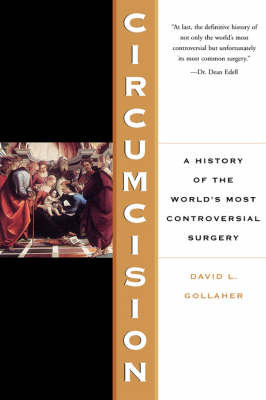 Circumcision: A History Of The World's Most Controversial Surgery (Paperback)