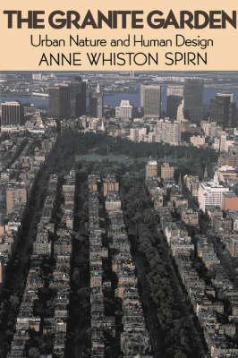 The Granite Garden: Urban Nature And Human Design (Paperback)