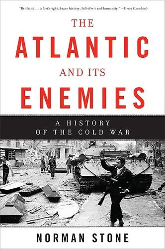The Atlantic and Its Enemies: A History of the Cold War (Paperback)