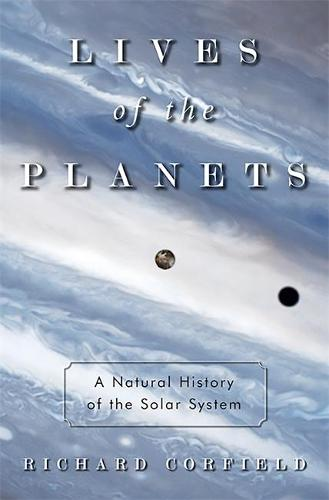 Lives of the Planets: A Natural History of the Solar System (Paperback)
