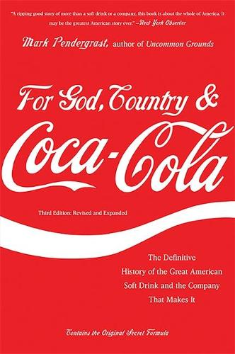 For God, Country, and Coca-Cola: The Definitive History of the Great American Soft Drink and the Company That Makes It (Paperback)
