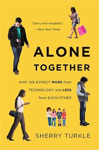 Alone Together: Why We Expect More from Technology and Less from Each Other (Paperback)