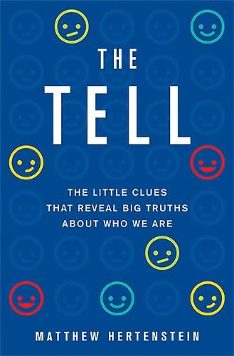 The Tell: The Little Clues That Reveal Big Truths about Who We Are (Hardback)