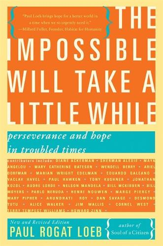 The Impossible Will Take a Little While: Perseverance and Hope in Troubled Times (Paperback)