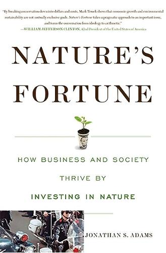 Nature's Fortune: How Business and Society Thrive by Investing in Nature (Hardback)