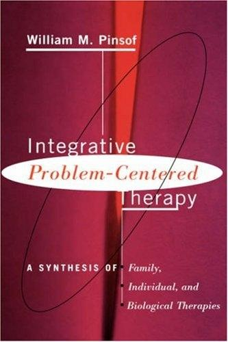 Integrative Problem-centered Therapy: A Synthesis Of Biological, Individual, And Family Therapy (Hardback)
