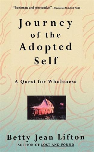 Journey Of The Adopted Self: A Quest For Wholeness (Paperback)