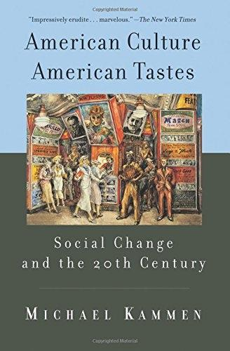 American Culture, American Tastes: Social Change and the 20th Century (Paperback)
