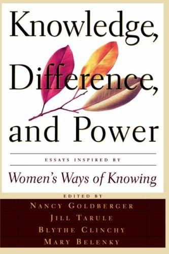 Knowledge, Difference, And Power: Essays Inspired By Women's Ways Of Knowing (Paperback)