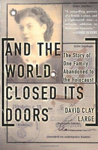 And The World Closed Its Doors: The Story Of One Family Abandoned To The Holocaust (Paperback)