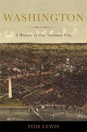 Washington: A History of Our National City (Hardback)