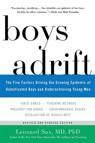 Boys Adrift: The Five Factors Driving the Growing Epidemic of Unmotivated Boys and Underachieving Young Men (Paperback)