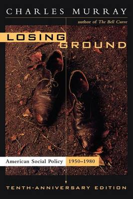 Losing Ground: 10th Anniversry Edition: American Social Policy, 1950-1980 (Paperback)