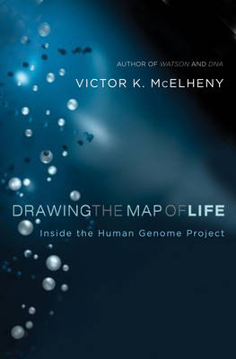Drawing the Map of Life: Inside the Human Genome Project - A Merloyd Lawrence Book (Hardback)