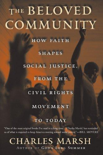 The Beloved Community: How Faith Shapes Social Justice from the Civil Rights Movement to Today (Paperback)