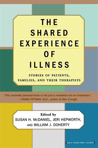 The Shared Experience Of Illness: Stories of Patients, Families, and Their Therapists (Paperback)