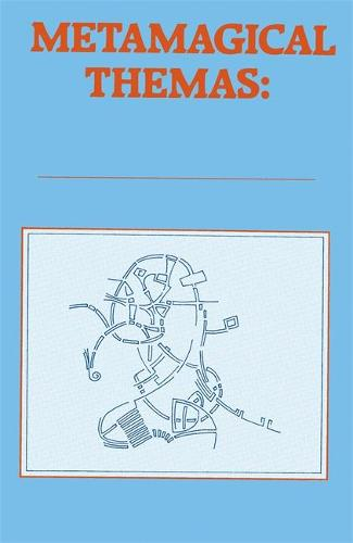 Metamagical Themas: Questing For The Essence Of Mind And Pattern (Paperback)