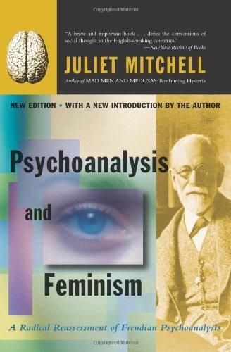 Psychoanalysis And Feminism: A Radical Reassessment Of Freudian Psychoanalysis (Paperback)