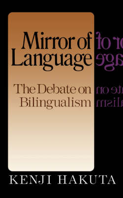 The Mirror Of Language: The Debate On Bilingualism (Paperback)
