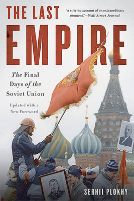 The Last Empire: The Final Days of the Soviet Union (Paperback)