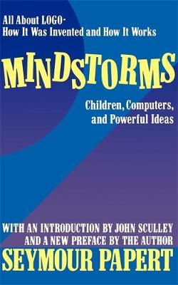 Mindstorms: Children, Computers, And Powerful Ideas (Paperback)